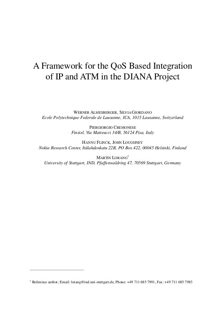 A Framework for the QoS Based Integration       of IP and ATM in the DIANA Project                          WERNER ALMESBE...