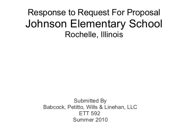 Response to Request For Proposal Johnson Elementary School Rochelle, Illinois Submitted By Babcock, Petitto, Wills & Lineh...