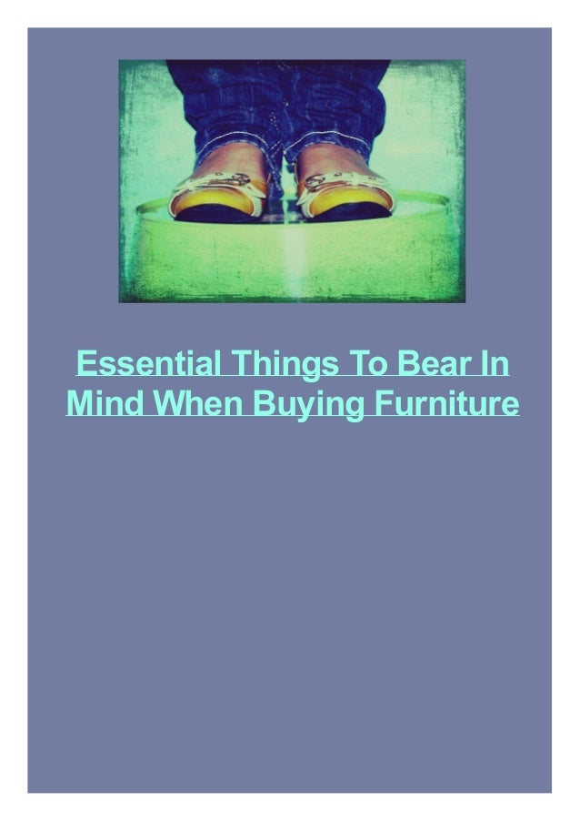 Essential Things To Bear In Mind When Buying Furniture