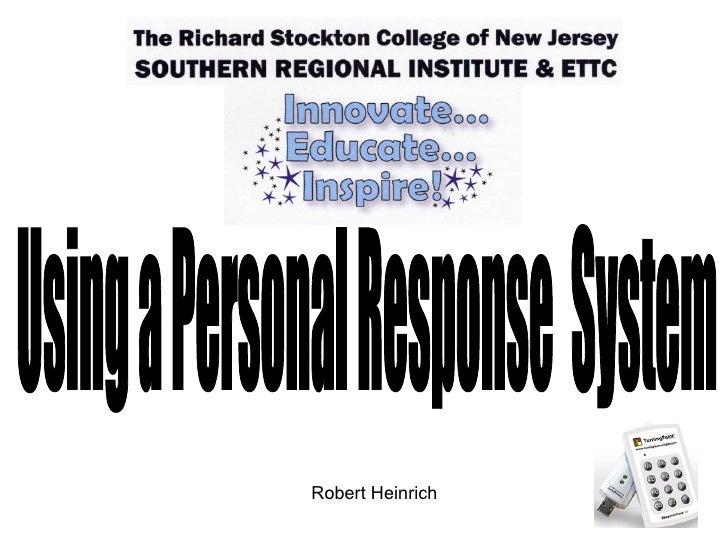 Using a Personal Response  System Robert Heinrich