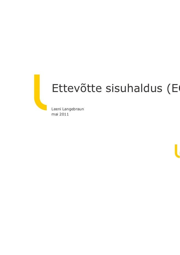 Ettevõtte sisuhaldus (ECM)Leeni Langebraunmai 2011