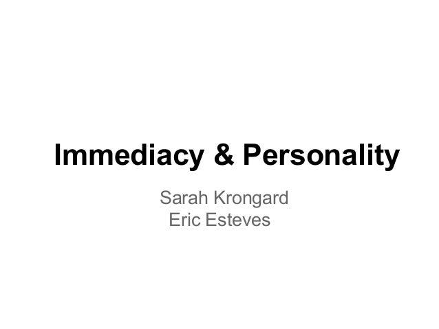 Immediacy & Personality       Sarah Krongard        Eric Esteves
