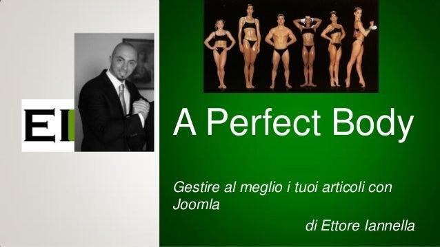 A Perfect Body Gestire al meglio i tuoi articoli con Joomla di Ettore Iannella