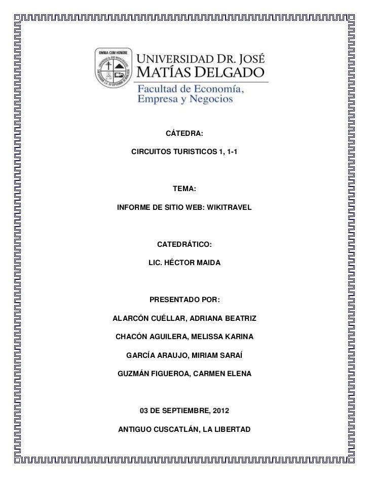 CÁTEDRA:    CIRCUITOS TURISTICOS 1, 1-1              TEMA:INFORME DE SITIO WEB: WIKITRAVEL          CATEDRÁTICO:        LI...