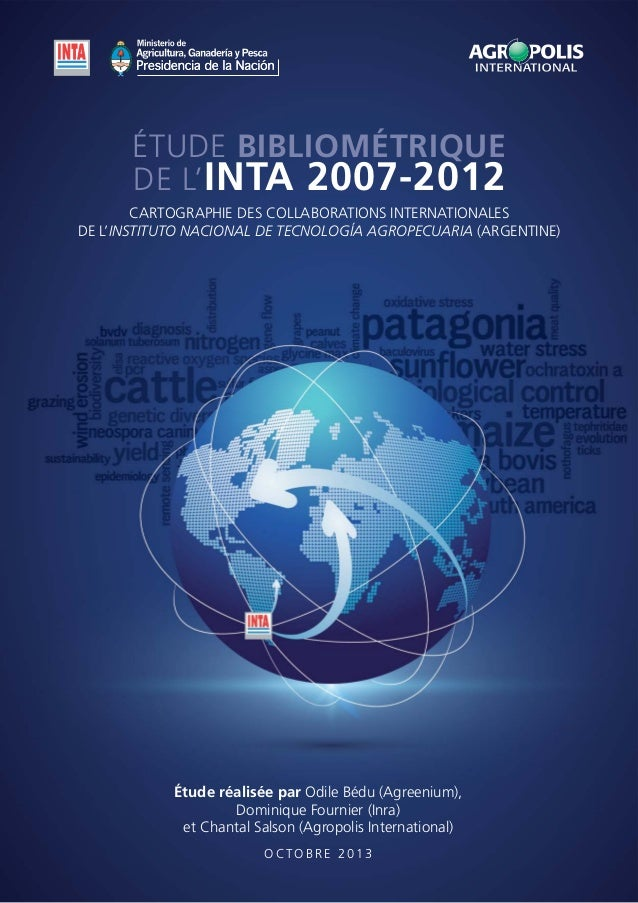 ÉTUDE BIBLIOMÉTRIQUE DE L'INTA 2007-2012 CARTOGRAPHIE DES COLLABORATIONS INTERNATIONALES DE L'INSTITUTO NACIONAL DE TECNOL...