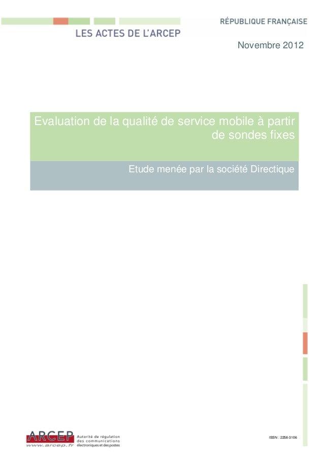Evaluation de la qualité de service mobile à partir de sondes fixes Etude menée par la société Directique Novembre 2012 IS...
