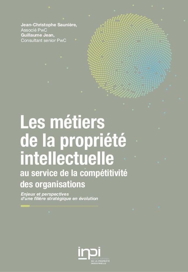 Jean-Christophe Saunière, Associé PwC Guillaume Jean, Consultant senior PwC  Les métiers de la propriété intellectuelle  a...