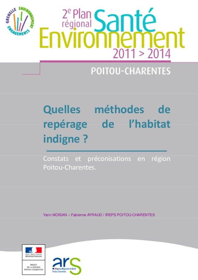 1 Quelles méthodes de repérage de l'habitat indigne ? Constats et préconisations en région Poitou-Charentes. Yann MOISAN –...
