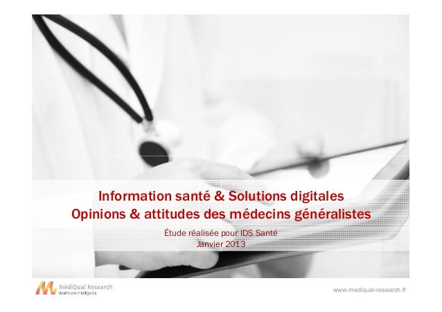 Information santé & Solutions digitales Opinions & attitudes des médecins généralistes Étude réalisée pour IDS Santé Janvi...