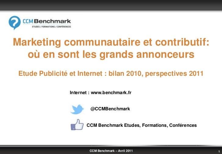 Marketing communautaire et contributif:  où en sont les grands annonceurs Etude Publicité et Internet : bilan 2010, perspe...