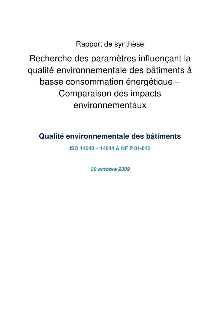 Rapport de synthèse  Recherche des paramètres influençant la qualité environnementale des bâtiments à   basse consommation...