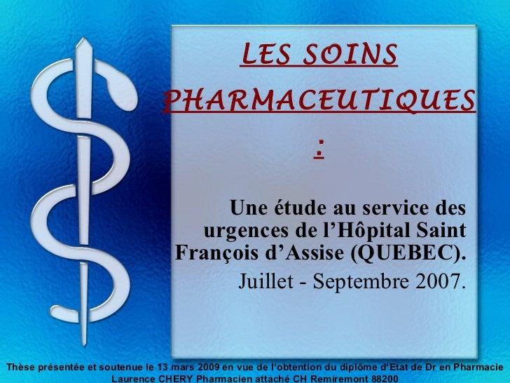 LES SOINS PHARMACEUTIQUES: Une étude au service des urgences de l'H ôpi tal Saint François d'Assise (QUEBEC). Juillet - Se...