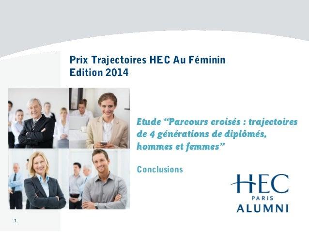 Prix Trajectoires HEC Au Féminin Edition 2014 Etude ''Parcours croisés : trajectoires de 4 générations de diplômés, hommes...