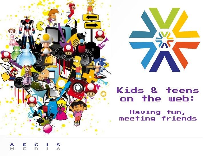 Kids & teenson the web:  Having fun,meeting friends