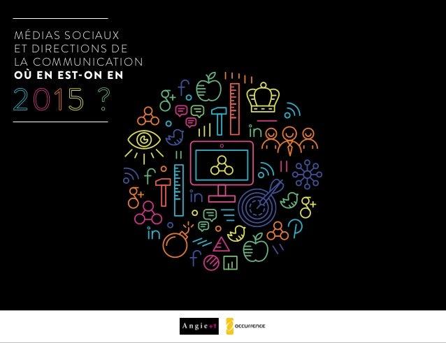 MÉDIAS SOCIAUX ET DIRECTIONS DE LA COMMUNICATION OÙ EN EST-ON EN