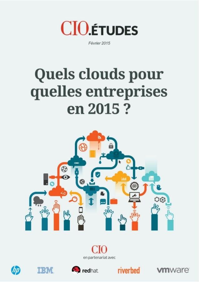 Quels clouds pour quelles entreprises en 2015 ? 2 Cette étude a été réalisée et publiée à l'occasion de la conférence « Cl...