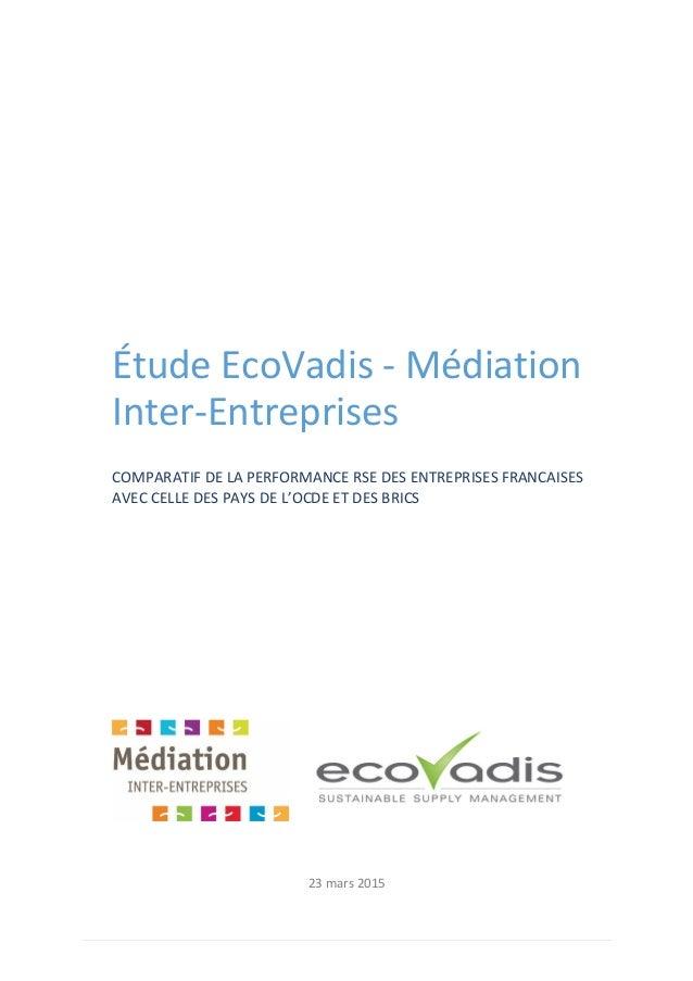 23 mars 2015 Étude EcoVadis - Médiation Inter-Entreprises COMPARATIF DE LA PERFORMANCE RSE DES ENTREPRISES FRANCAISES AVEC...