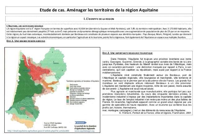 Etude de cas. Aménager les territoires de la région Aquitaine I. L'IDENTITE DE LA REGION L'AQUITAINE, UNE VASTE REGION MOS...