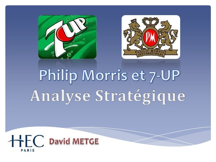 Philip Morris et 7-UP Analyse Stratégique David METGE