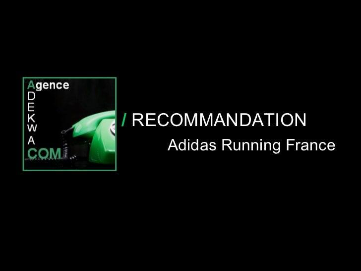 30 Octobre 07 /  RECOMMANDATION Adidas Running France