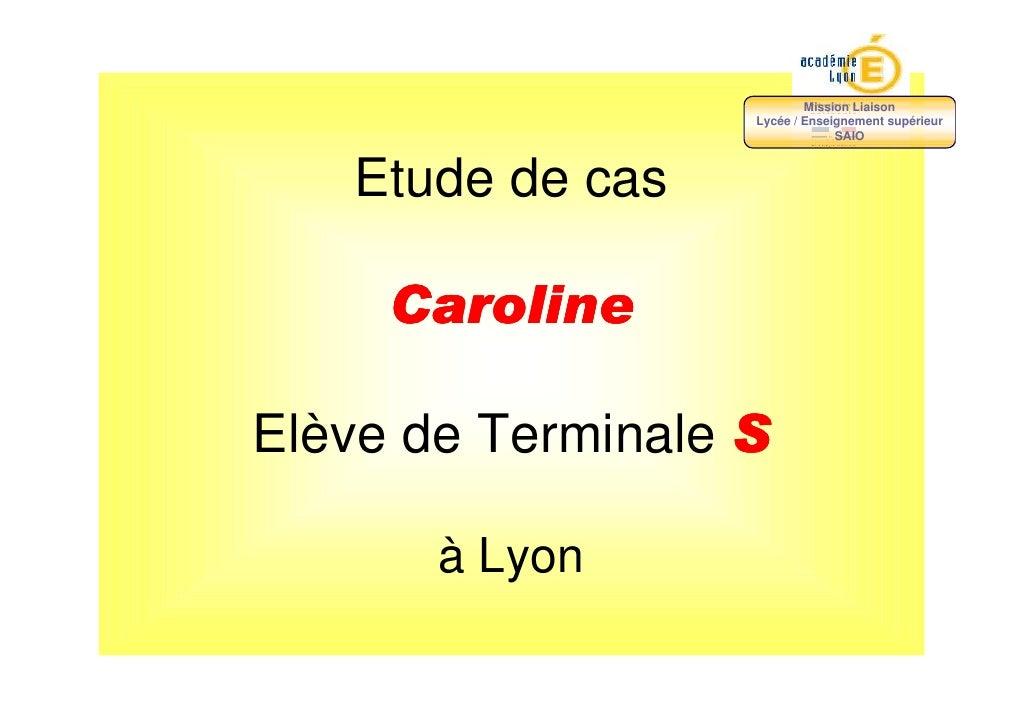 Mission Liaison                    Lycée / Enseignement supérieur                                 SAIO       Etude de cas ...