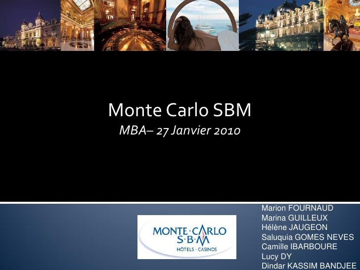 Monte Carlo SBM  MBA– 27 Janvier 2010                             Marion FOURNAUD                         Marina GUILLEUX ...