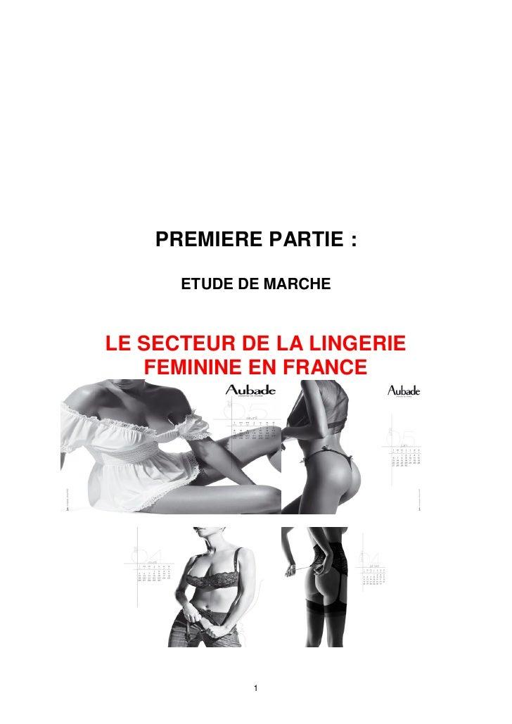 PREMIERE PARTIE :      ETUDE DE MARCHELE SECTEUR DE LA LINGERIE   FEMININE EN FRANCE             1