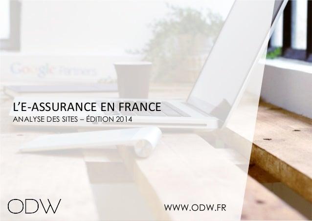 L'E-ASSURANCE EN FRANCE ANALYSE DES SITES – ÉDITION 2014  WWW.ODW.FR