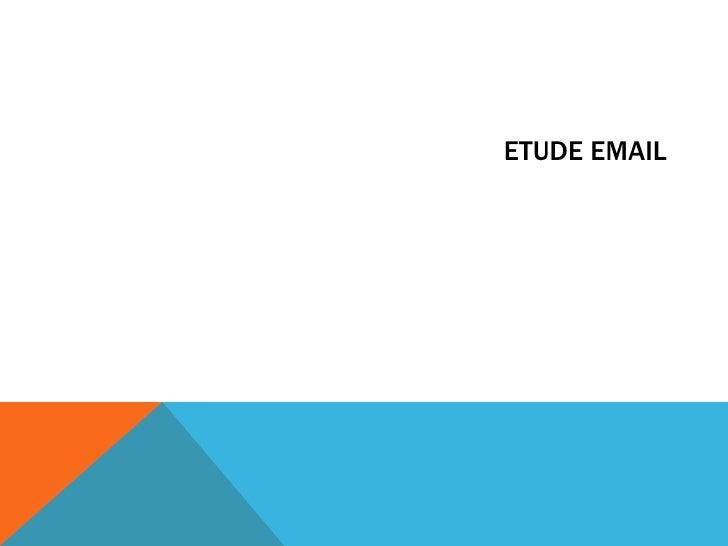 ETUDE EMAIL