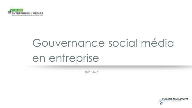 Gouvernance social média Juin 2015 en entreprise