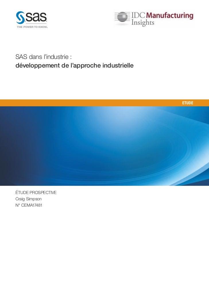 SAS dans l'industrie :développement de l'approche industrielle                                           ETUDEÉTUDE PROSPE...