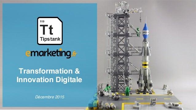 Transformation & Innovation Digitale Décembre 2015