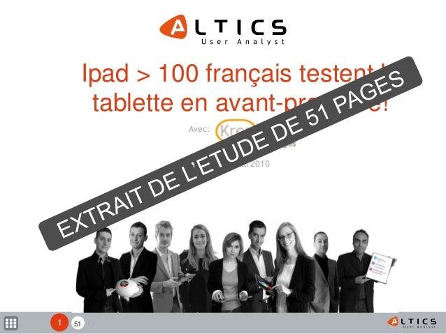 5151 Ipad > 100 français testent la tablette en avant-première! 3 et 4 Mai 2010 Avec: 1