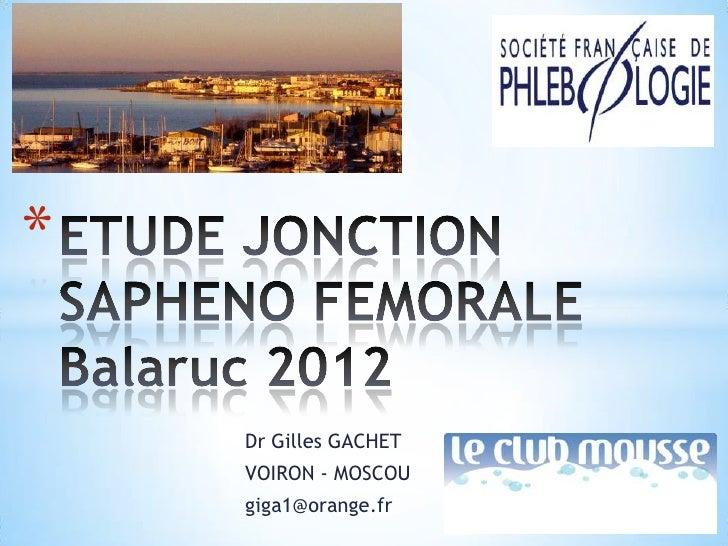 *    Dr Gilles GACHET    VOIRON - MOSCOU    giga1@orange.fr