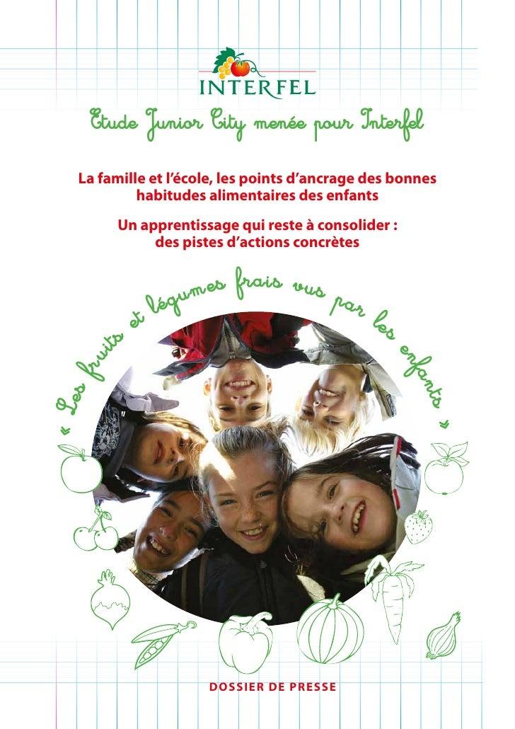 Etude Junior City menée pour Interfel     La famille et l'école, les points d'ancrage des bonnes              habitudes al...