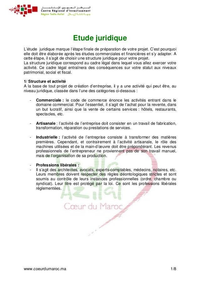 www.coeurdumaroc.ma 1/8 Etude juridique L'étude juridique marque l'étape finale de préparation de votre projet. C'est pour...
