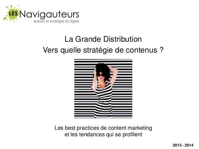 La Grande Distribution Vers quelle stratégie de contenus ?  Les best practices de content marketing et les tendances qui s...