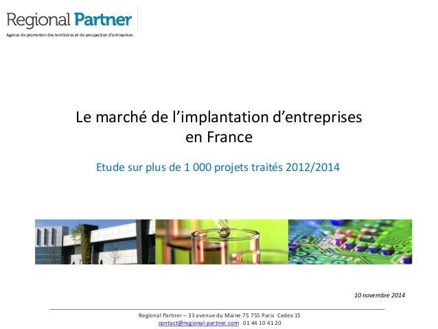 Le marché de l'implantation d'entreprises en France Agence de promotion des territoires et de prospection d'entreprises Re...