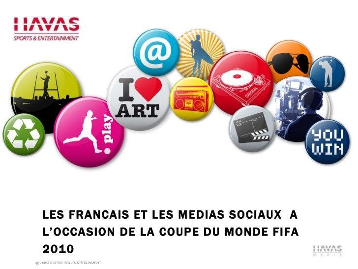 LES FRANCAIS ET LES MEDIAS SOCIAUX  A L'OCCASION DE LA COUPE DU MONDE FIFA 2010
