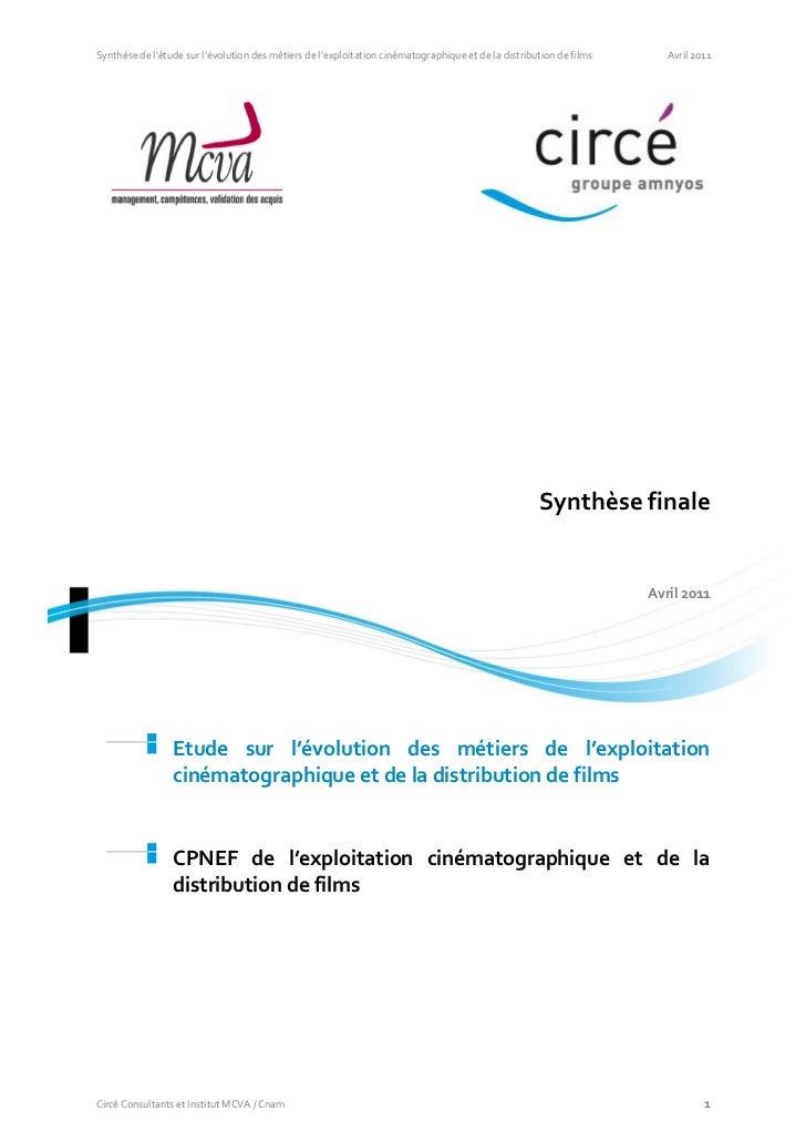 Synthèse de létude sur l'évolution des métiers de l'exploitation cinématographique et de la distribution de films      Avr...