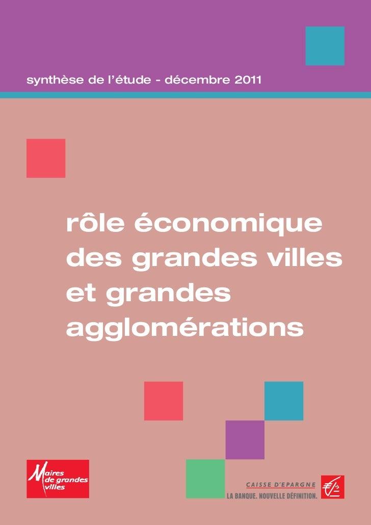 synthèse de l'étude - décembre 2011     rôle économique     des grandes villes     et grandes     agglomérations