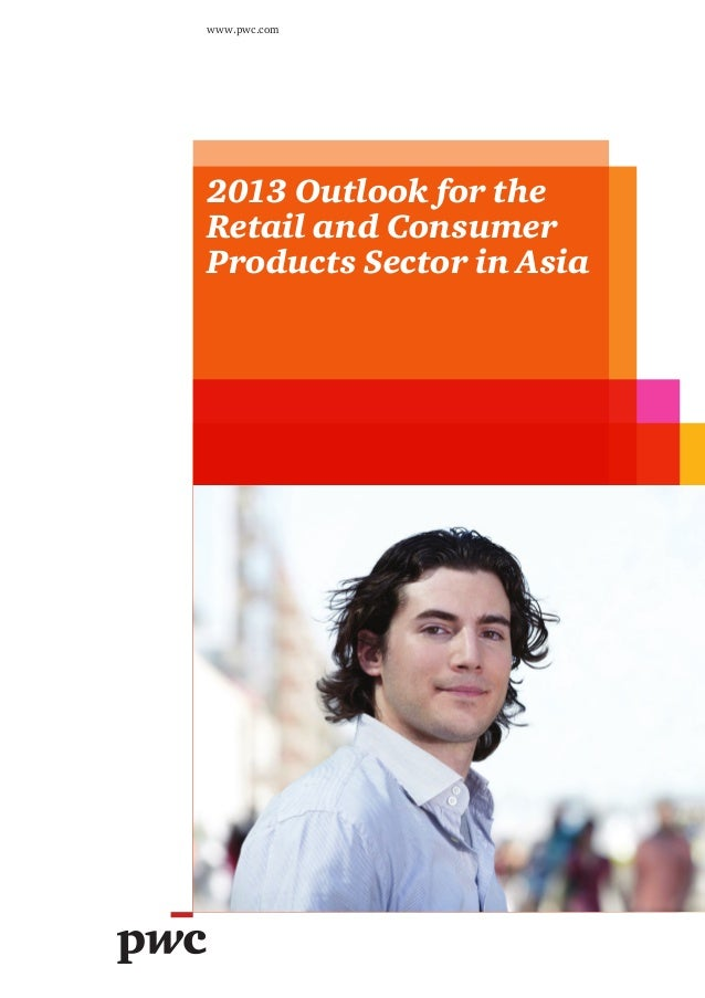 www.pwc.com2013 Outlook for theRetail and ConsumerProducts Sector in Asia