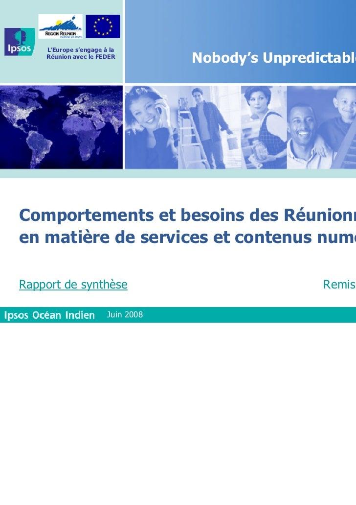 L'Europe s'engage à la    Réunion avec le FEDER                                   Nobody's UnpredictableComportements et b...