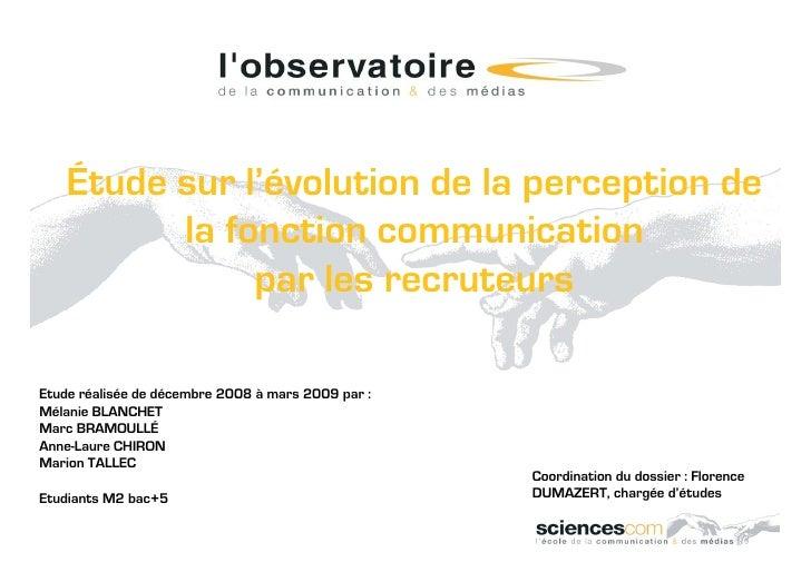 Étude sur l'évolution de la perception de           la fonction communication                par les recruteurs  Etude réa...