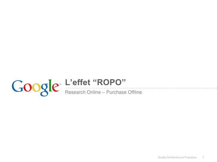"""L'effet """"ROPO"""" Research Online – Purchase Offline                                          Google Confidential and Proprie..."""
