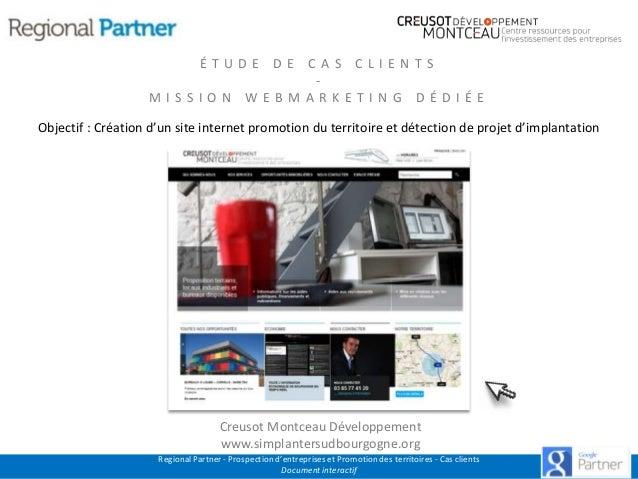 ÉTUDE DE CAS CLIENTS MISSION WEBMARKETING DÉDIÉE  Objectif : Création d'un site internet promotion du territoire et détect...