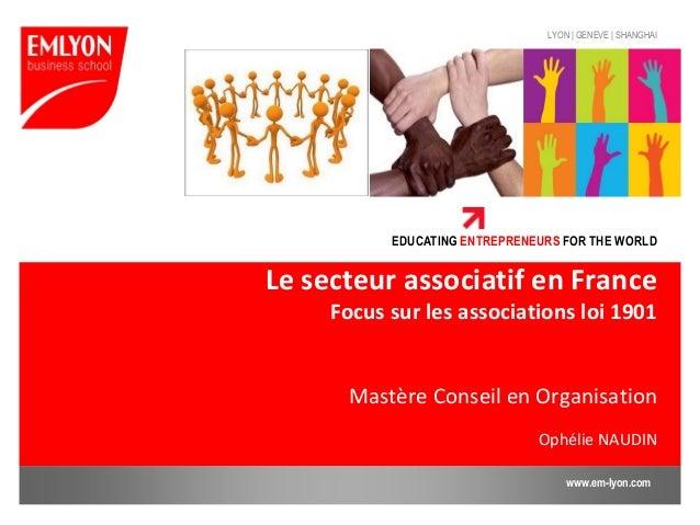 LYON   GENEVE   SHANGHAI           EDUCATING ENTREPRENEURS FOR THE WORLDLe secteur associatif en France     Focus sur les ...