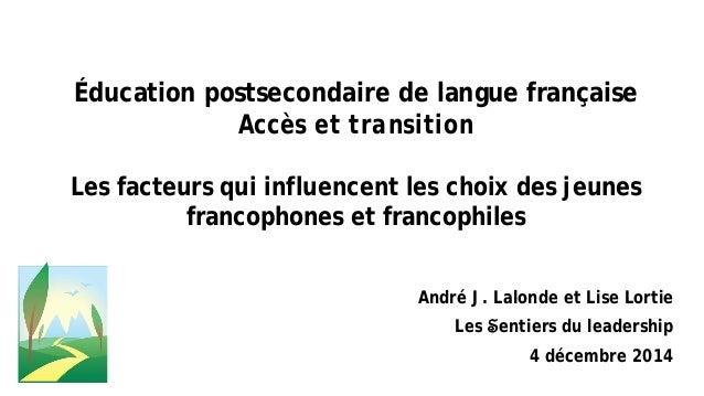 Éducation postsecondaire de langue française Accès et transition Les facteurs qui influencent les choix des jeunes francop...