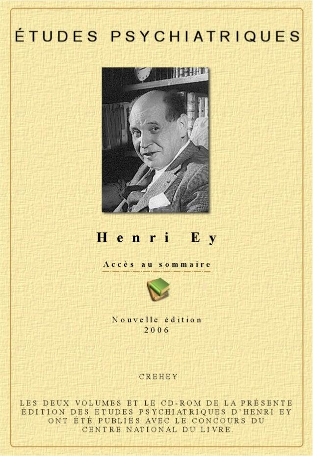 INDEX VOLUME I TOME I AVERTISSEMENT À LA PRÉSENTE ÉDITION : II PRÉFACES : SITUATION DES ÉTUDES PSYCHIATRIQUES D'H. EY IV D...