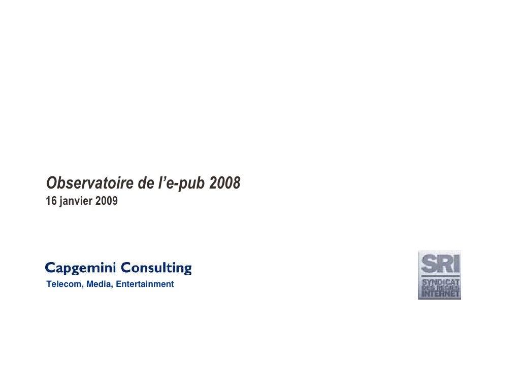 Observatoire de l'e-pub 2008 16 janvier 2009     Telecom, Media, Entertainment